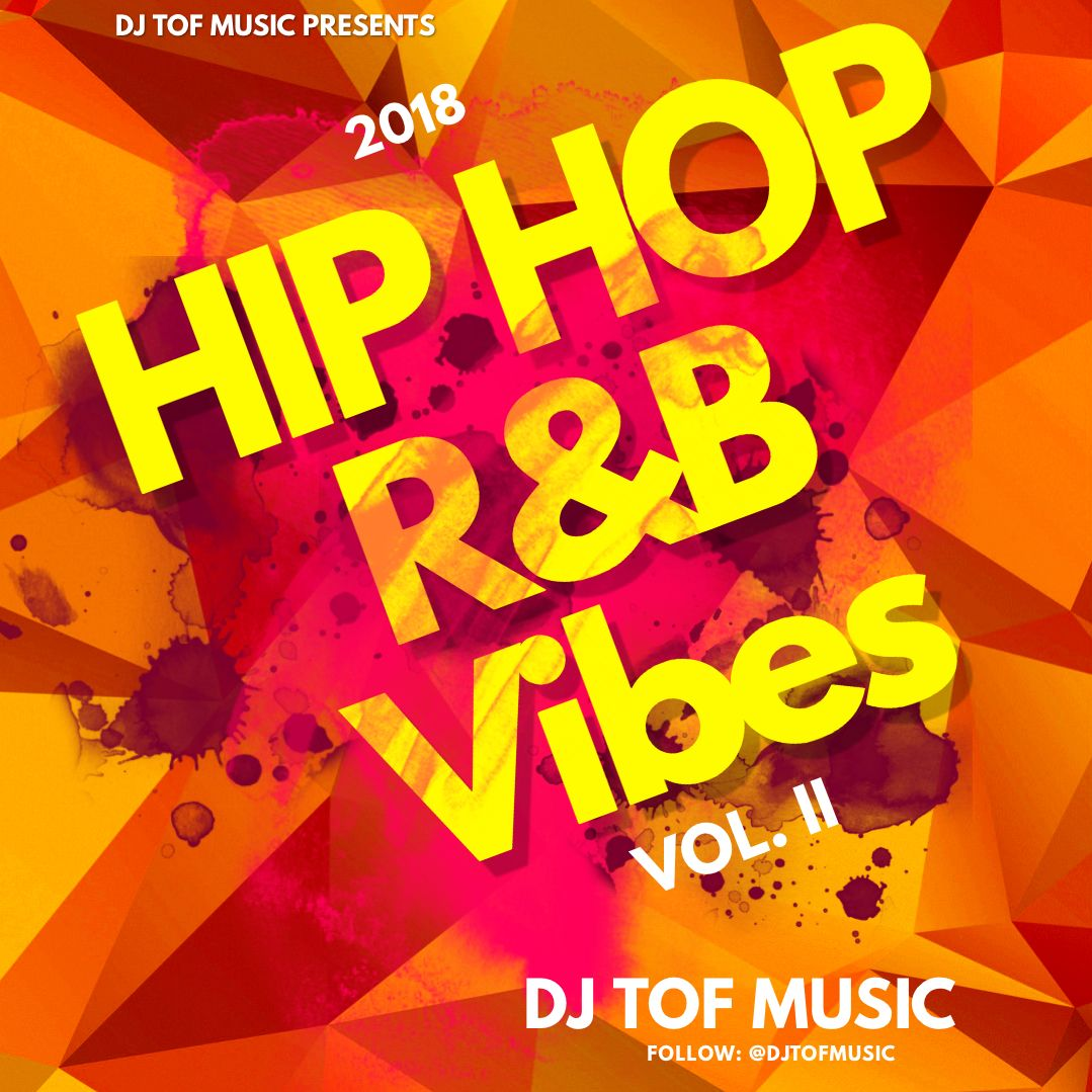 2018 HIP HOP/R&B Vibes - Mix 2 [FREE DOWNLOAD] – DJ TOF MUSIC
