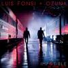 LUIS FONSI x OZUNA - IMPOSIBLE (DA PHONK EDIT)