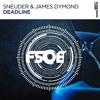 Sneijder & James Dymond - Deadline (FSOE Recordings) OUT NOW!