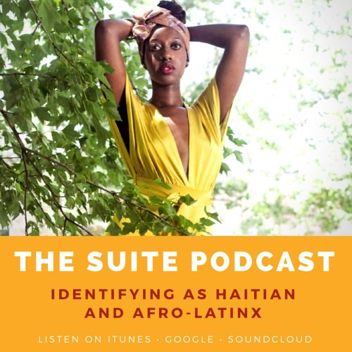 EP 6 : Identifying as Haitian and Afro-Latinx