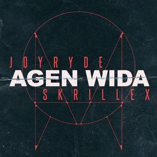 JOYRYDE & Skrillex - AGEN WIDA
