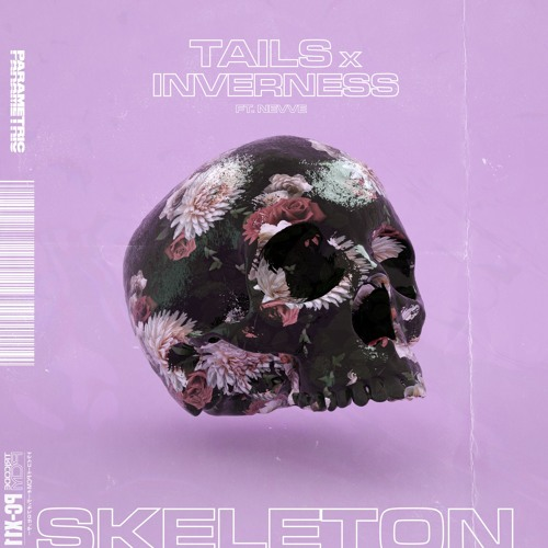 Tails & inverness - Skeleton (feat. Nevve)