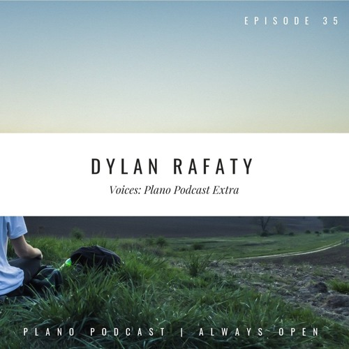 Episode 35 Voices | Dylan Rafaty