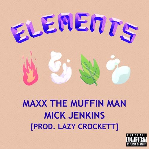 Elements(Feat. Mick Jenkins)[Prod. Lazy Crockett]