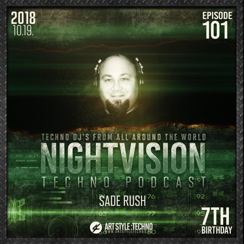 Sade Rush [HU] - NightVision Techno PODCAST 101 7th Anniversary