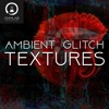 Ambient Glitch Textures (Sample Pack)