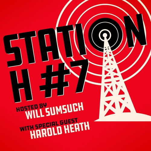 Station H Podcast, Hosted by Will Sumsuch