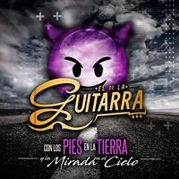 Dj Lunatico - El De La Guitarra Mix 2018-2019 Con Los Pies En La Tierra y La Mirada en el Cielo