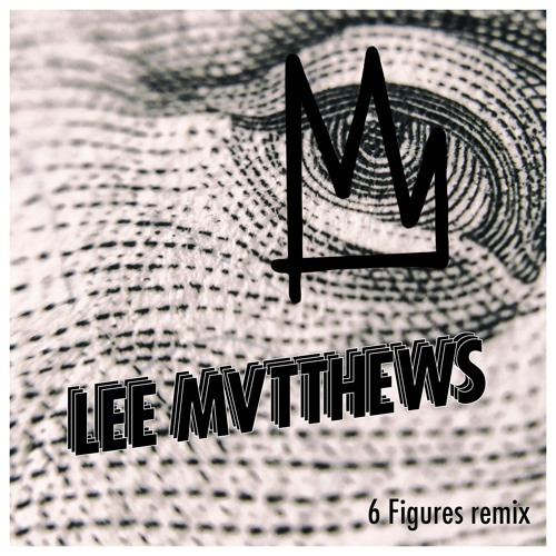 Kings 6 Figures Lee Mvtthews Remix Club Edit By Lee Mvtthews Free Listening On Soundcloud