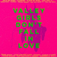 Valley Girls Dont Fall In Love