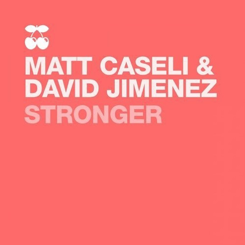 Matt Caseli & David Jimenez - Stronger (Phuture Remode Mix)
