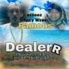 DEALERR -Before They Were Famous (Prod By Hear Me Beats)