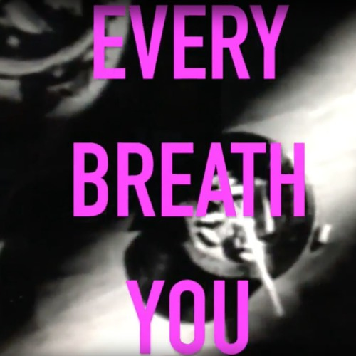 Every Breathe You (Cough Edit)