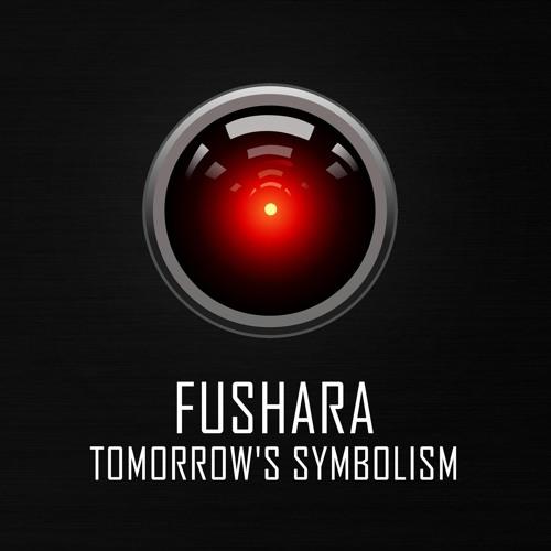 Fushara - Tomorrow's Symbolism 2018 [LP]