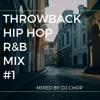 Throwback Hip Hop R&B Mix #1
