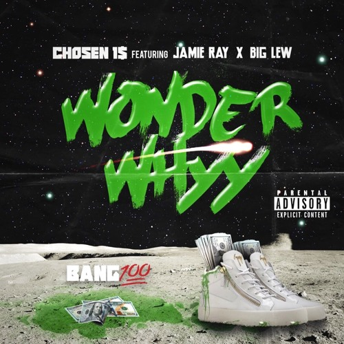 Chosen 1'z X Jamie Ray X Big Lew - Wonder why