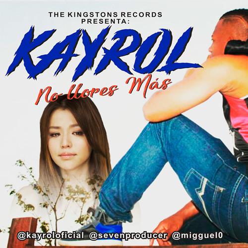 El Kayrol - No Llores Mas