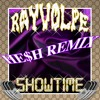 Ray Volpe - Showtime (HE$H Remix)