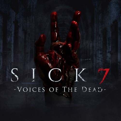Sick 7 - Voices of the Dead