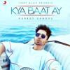 Kya baat ay - Sony music India - hardy sandhu - bestsongs.pk -