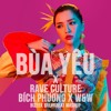 Bua Yeu Bich Phuong Mashup Rave - Culture W & W Breakbeat Mashup