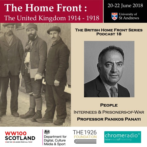 THE BRITISH HOME FRONT 18 | Internees and Prisoners-of-War - Panikos Panayi