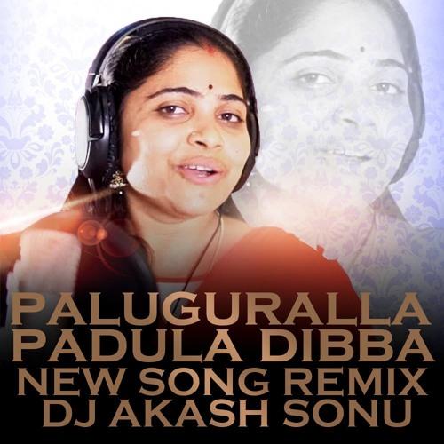 PALUGURALLA PADULA DIBBA NEW SONG REMIX BY DJ AKASH SONU by DJ AKASH