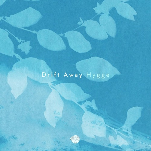 Drift Away - Hygge