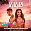 ROKE RAHAT || La La La - Neha Kakkar ft. Arjun Kanungo||Bilal Saeed  (Old Version)
