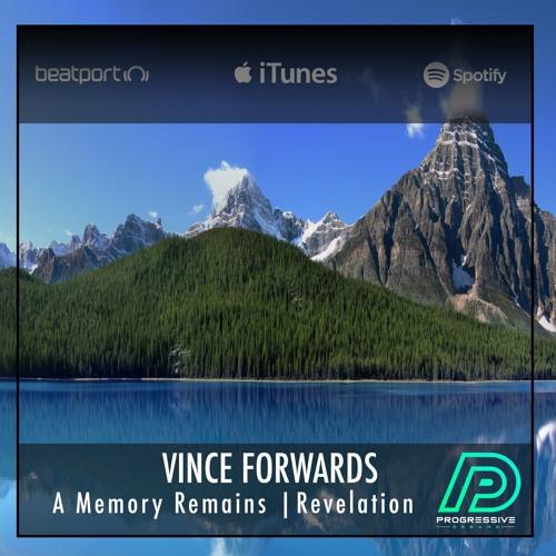 Vince Forwards - A Memory Remains [Progressive Dreams]