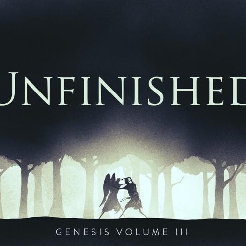 Unfinished III Genesis
