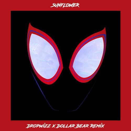 Sunflower (Dropwizz X Dollar Bear Remix) - Post Malone & Swae Lee