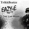 Eazy E - Any Last Werdz (Gangsta Remix by TrikkBeatzz)