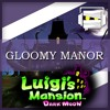 """Gloomy Manor"" Luigi's Mansion: Dark Moon Remix"