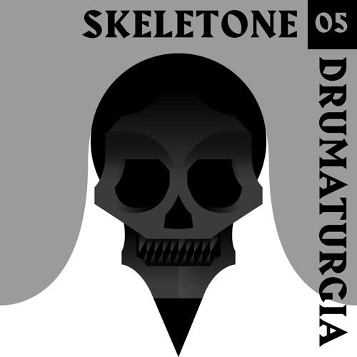Drum'a'turgia Podcast 005 - Skeletone