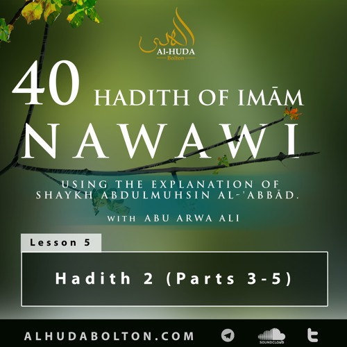 Forty Hadith: Lesson 5 Hadith 2 (Parts 3 - 5)
