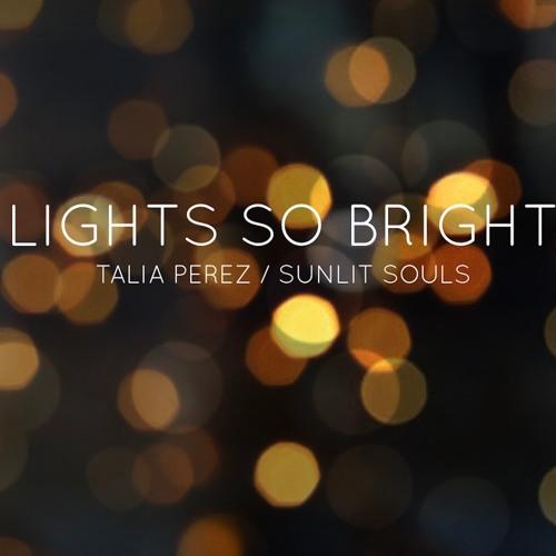 Lights So Bright ft. Sunlit Souls