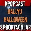 Kpopcast Hallyuween Spooktacular: Top 10 Kpop Songs for Halloween