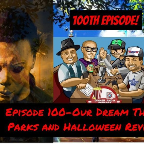 Episode 100-Our Dream Theme Parks and Halloween Review!