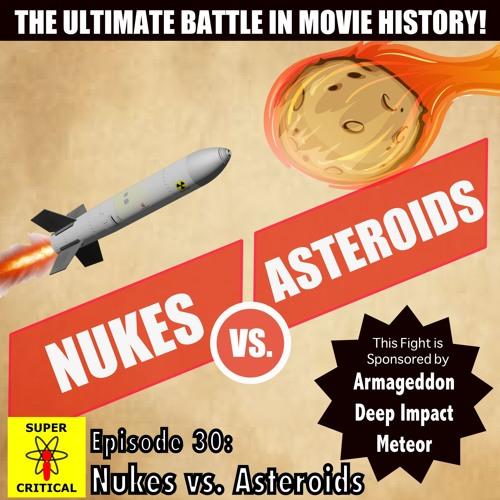 Episode #30: Nukes vs. Asteroids