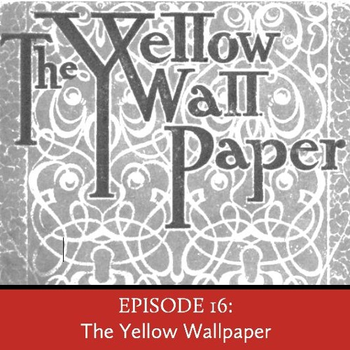 episode  the yellow wallpaper by psychologia podcast