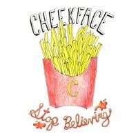 Cheekface - S.T.O.P.B.E.L.I.E.V.I.N.G