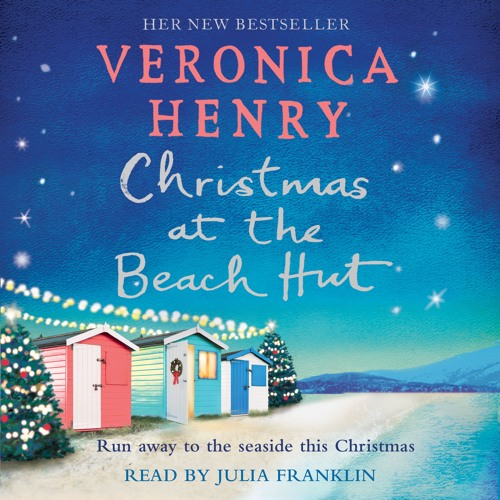 Christmas at the beach hut by Veronica Henry, read by Julia Franklin