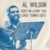 Al Wilson - Keep On Lovin' You (Jack Tennis Edit)
