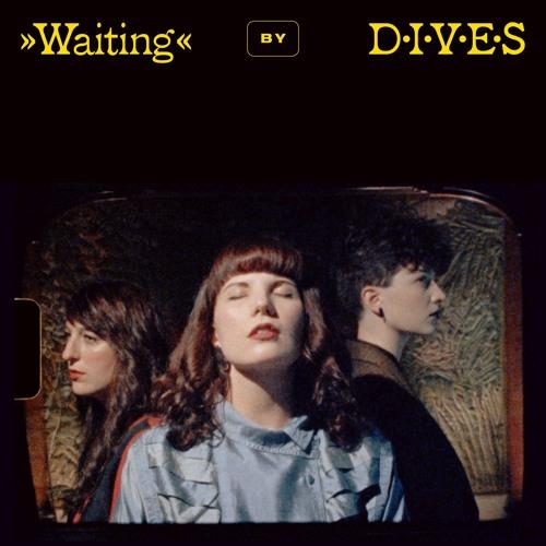 Dives - Waiting