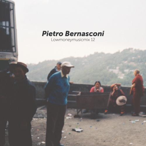 LOWMONEYMUSICMIX 12 - Pietro Bernasconi