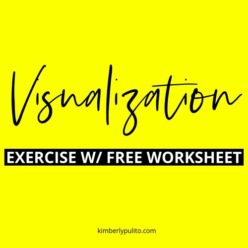 Visualization Exercise: Future Self (with FREE worksheet)