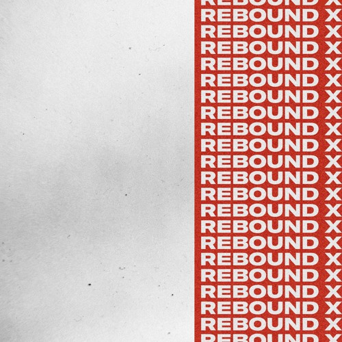 Rebound X. (Featured on Soulection All Day)