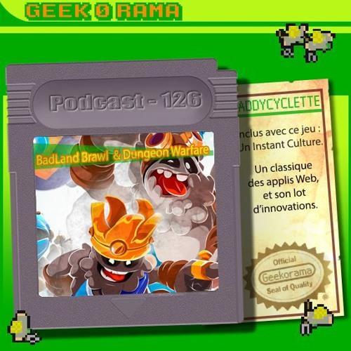 Episode 126 Geek'O'rama - Badland Brawl & Dungeon Warfare | Culture : Pocket