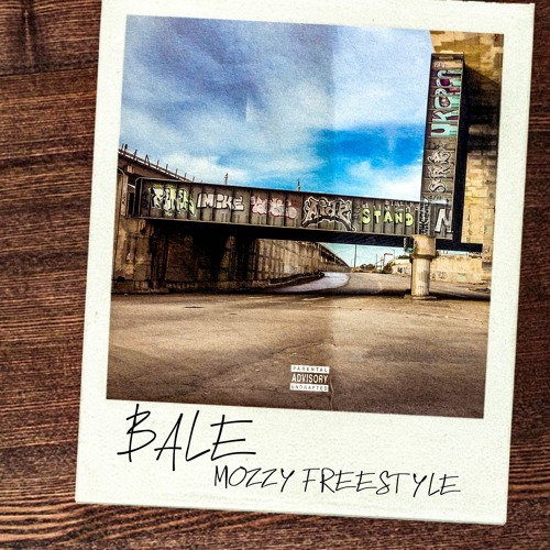 BALE - Mozzy Freestyle